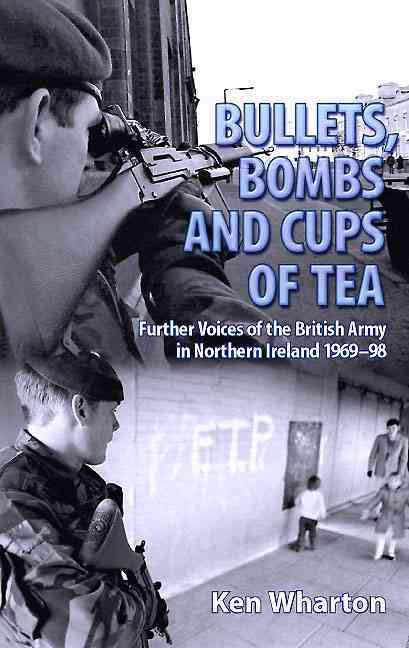 Bullets, Bombs & Cups of Tea By Wharton, Ken